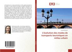 Bookcover of L'évolution des modes de transports touristiques en milieu urbain
