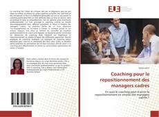 Bookcover of Coaching pour le repositionnement des managers cadres