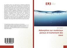 Bookcover of Adsorption sur matériaux poreux et traitement des eaux