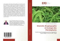 Bookcover of Diversité, Biogéographie et Ecologie des Ptéridophytes