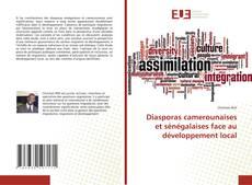 Bookcover of Diasporas camerounaises et sénégalaises face au développement local