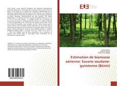 Couverture de Estimation de biomasse aérienne: Savane soudano-guinéenne (Bénin)