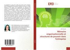 Bookcover of Mémoire organisationnelle et structures de pouvoir dans l'entreprise