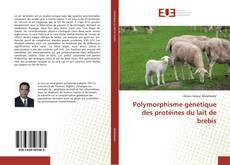 Обложка Polymorphisme génétique des protéines du lait de brebis