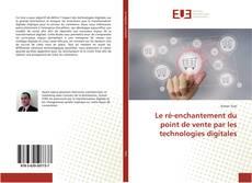 Couverture de Le ré-enchantement du point de vente par les technologies digitales