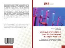 Borítókép a  Le risque professionnel dans les laboratoires d'analyse médicale - hoz
