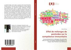 Borítókép a  Effet de mélanges de pesticides sur la compétence immunitaire - hoz