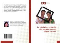 """La médiation culturelle des musées face aux """"digital natives""""的封面"""