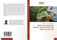 Couverture de Auto-promotion des femmes dans les AGR: Cas région de l'Est, BF