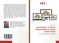 L'innovation : tendance indispensable au secteur événementiel的封面