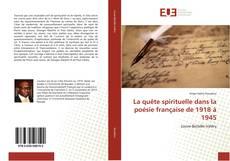 Copertina di La quête spirituelle dans la poésie française de 1918 à 1945