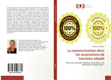 Bookcover of La communication dans les associations de tourisme adapté