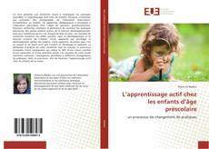 Portada del libro de L'apprentissage actif chez les enfants d'âge préscolaire