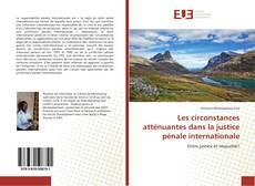 Bookcover of Les circonstances atténuantes dans la justice pénale internationale
