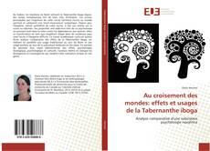Bookcover of Au croisement des mondes: effets et usages de la Tabernanthe iboga