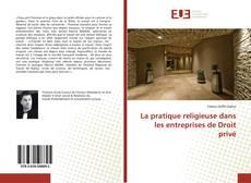 La pratique religieuse dans les entreprises de Droit privé kitap kapağı