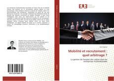 Capa do livro de Mobilité et recrutement : quel arbitrage ?