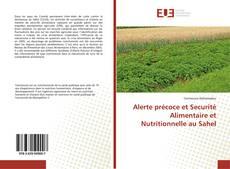 Couverture de Alerte précoce et Securité Alimentaire et Nutritionnelle au Sahel