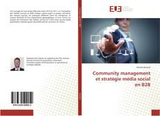 Copertina di Community management et stratégie média social en B2B