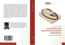 Bookcover of La formation des personnels de santé en Côte d'Ivoire