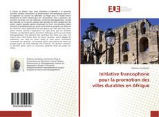 Initiative francophone pour la promotion des villes durables en Afrique kitap kapağı
