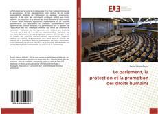 Bookcover of Le parlement, la protection et la promotion des droits humains