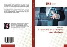 Bookcover of Sens du travail et identités psychologiques