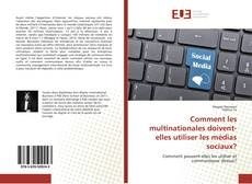 Обложка Comment les multinationales doivent-elles utiliser les médias sociaux?