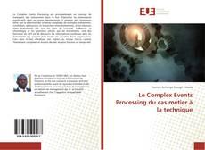 Couverture de Le Complex Events Processing du cas métier à la technique