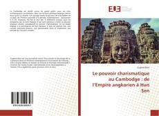 Le pouvoir charismatique au Cambodge : de l'Empire angkorien à Hun Sen kitap kapağı