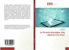 Couverture de La finance Islamique: Une réponse à la crise?