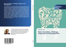 Bookcover of Root resorption : Etiology, Diagnosis and Management