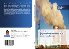 Bookcover of Aerosol characterization over Delhi atmosphere