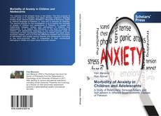 Bookcover of Morbidity of Anxiety in Children and Adolescents