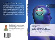 Bookcover of Privacy Preserving Data Mining - Issues & Techniques