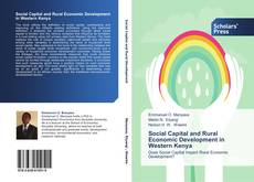 Bookcover of Social Capital and Rural Economic Development in Western Kenya