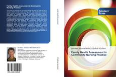 Bookcover of Family Health Assessment in Community Nursing Practice