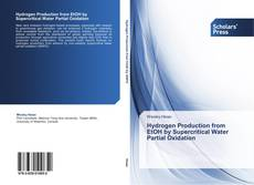 Bookcover of Hydrogen Production from EtOH by Supercritical Water Partial Oxidation
