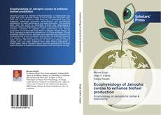 Bookcover of Ecophysiology of Jatropha curcas to enhance biofuel production