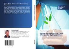 Bookcover of Heavy Metals Removal From Wastewater By Biosorption