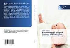 Bookcover of Kurdish Pregnant Women's Emotions And Their Effect