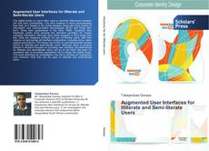 Bookcover of Augmented User Interfaces for Illiterate and Semi-literate Users