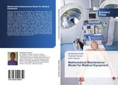 Bookcover of Mathematical Maintenance Model for Medical Equipment