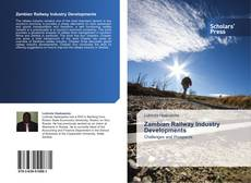 Capa do livro de Zambian Railway Industry Developments