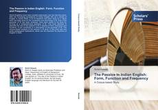 Bookcover of The Passive in Indian English: Form, Function and Frequency
