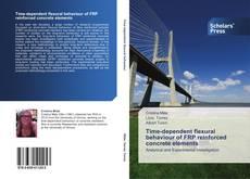 Bookcover of Time-dependent flexural behaviour of FRP reinforced concrete elements