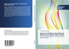 Bookcover of Impact of Sodium Arsenate on Mammalian Model Albino Mice