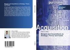 Borítókép a  Mergers and Acquisitions as Strategy: Theory and Cases - hoz