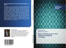 Capa do livro de Role of Ultrasound in  first trimester bleeding  - A Study