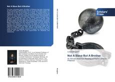 Bookcover of Not A Slave But A Brother